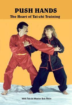 AV-EDU2000 754309082839 Push Hands The Heart of Tai-Chi Training with Master Bob Klein