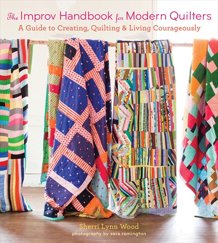 Abrams Books The Improve Handbook For Modern Quilters A Guide To Creating Quilting And Living Courageously Book