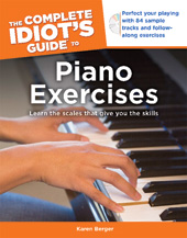 Alfred 74-1615640492 The Complete Idiots Guide to Piano Exercises