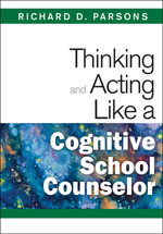 Thinking And Acting Like A Cognitive School Counselor Paperback