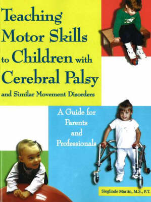 Woodbine House 9781890627720 Teaching Motor Skills to Children with Cerebral Palsy and Similar Movement