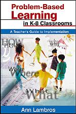 Problem-Based Learning In K-8 Classrooms A Teachers Guide To Implementation Paperback