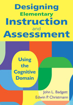 Designing Elementary Instruction And Assessment Using The Cognitive Domain Hardcover