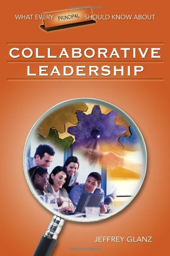 What Every Principal Should Know About Collaborative Leadership Paperback